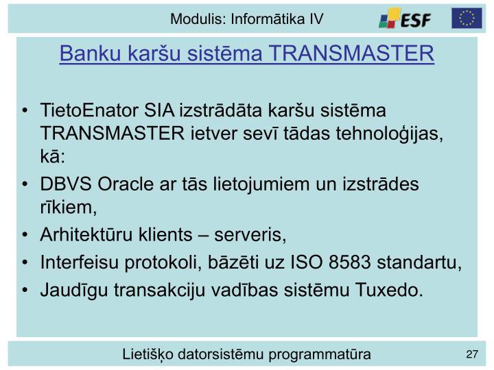 Banku karšu sistēma TRANSMASTER
