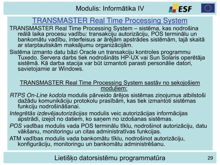 TRANSMASTER Real Time Processing System