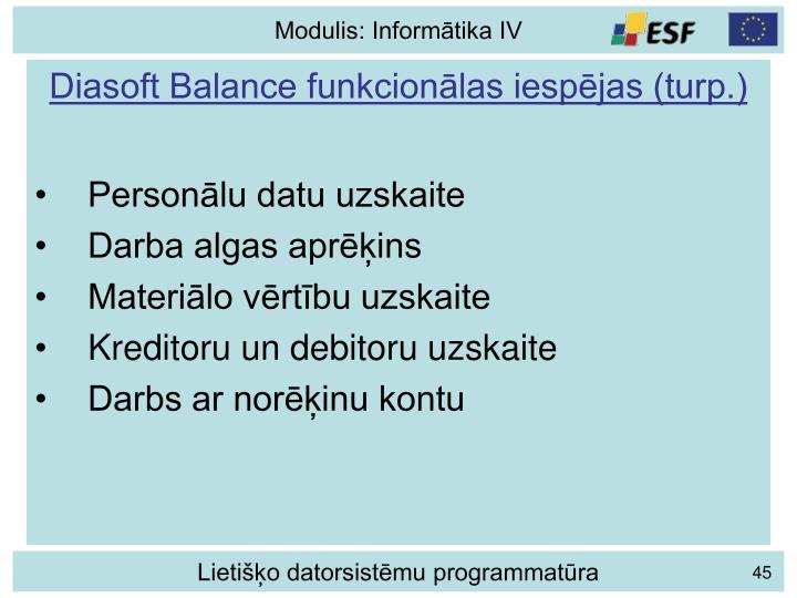 Diasoft Balance funkcionālas iespējas (turp.)