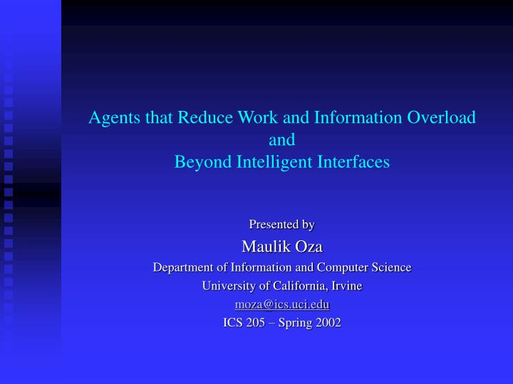 Agents that reduce work and information overload and beyond intelligent interfaces