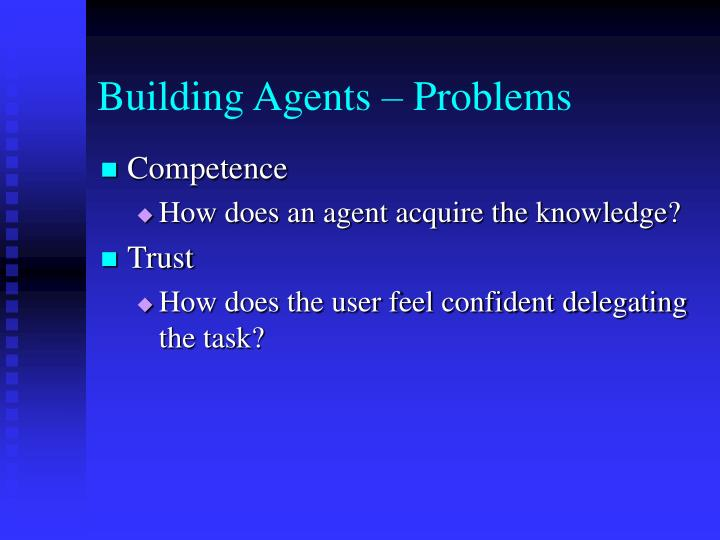 Building Agents – Problems