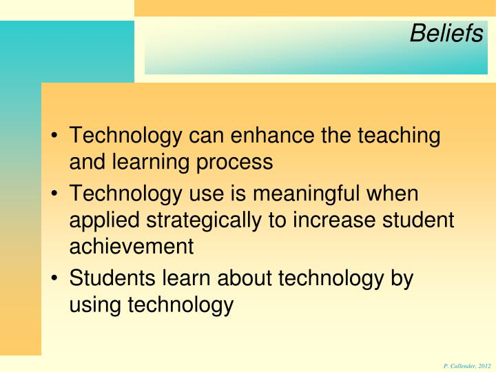 Technology can enhance the teaching and learning process