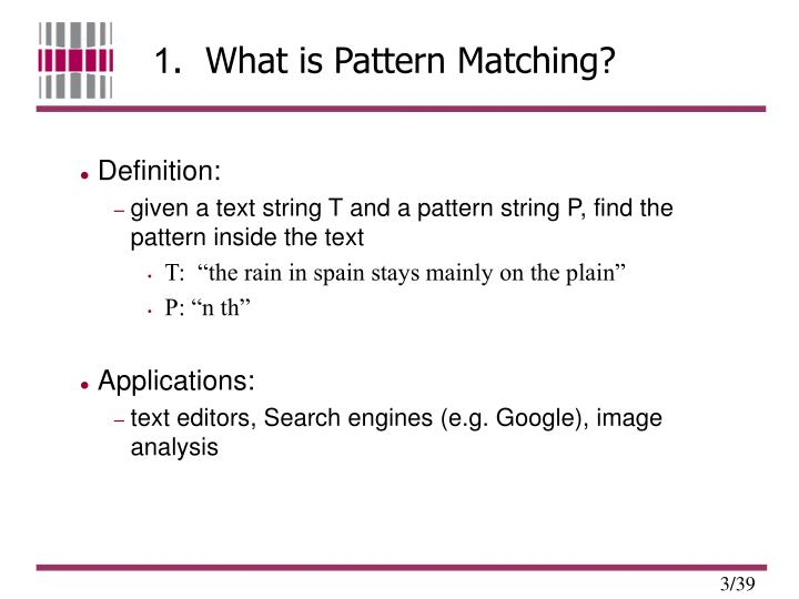 1.  What is Pattern Matching?