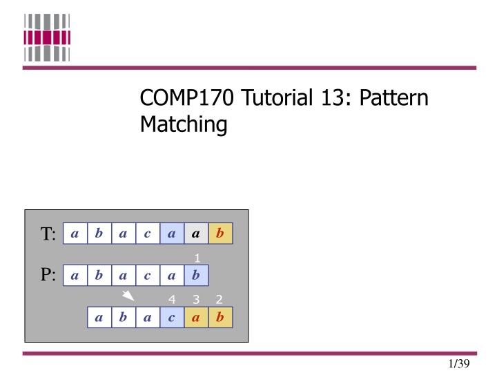 Comp170 tutorial 13 pattern matching