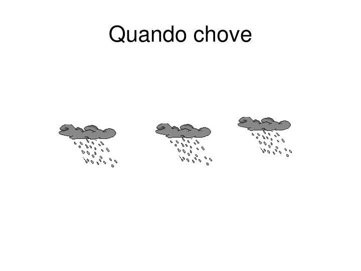 Quando chove