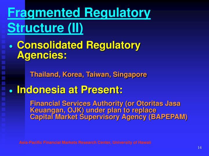 Fragmented Regulatory Structure (II)