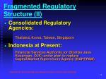 fragmented regulatory structure ii