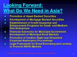 looking forward what do we need in asia