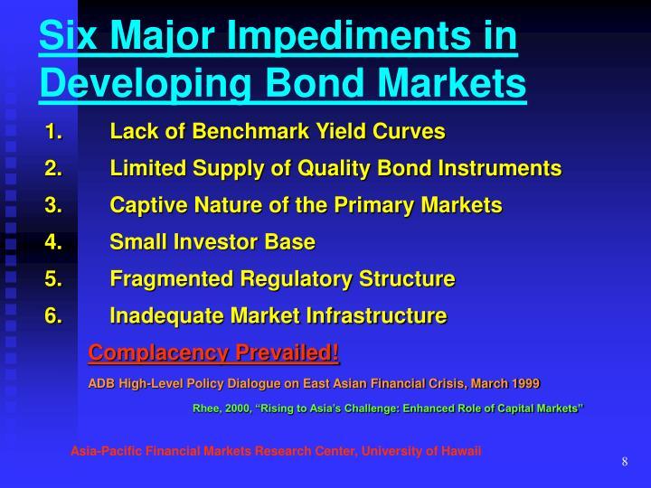 Six Major Impediments in Developing Bond Markets