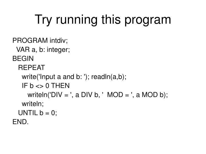 Try running this program