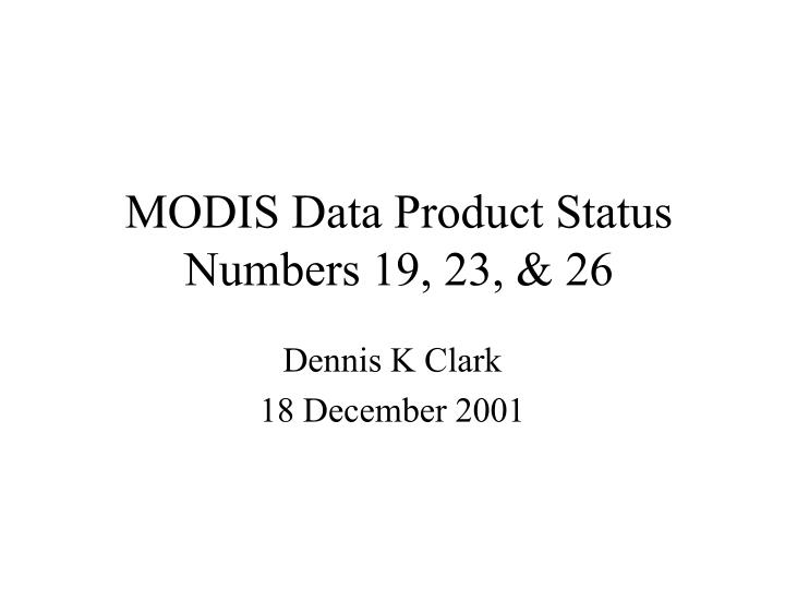 MODIS Data Product Status