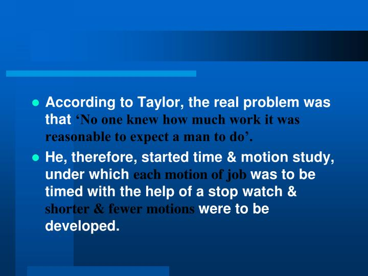 According to Taylor, the real problem was that