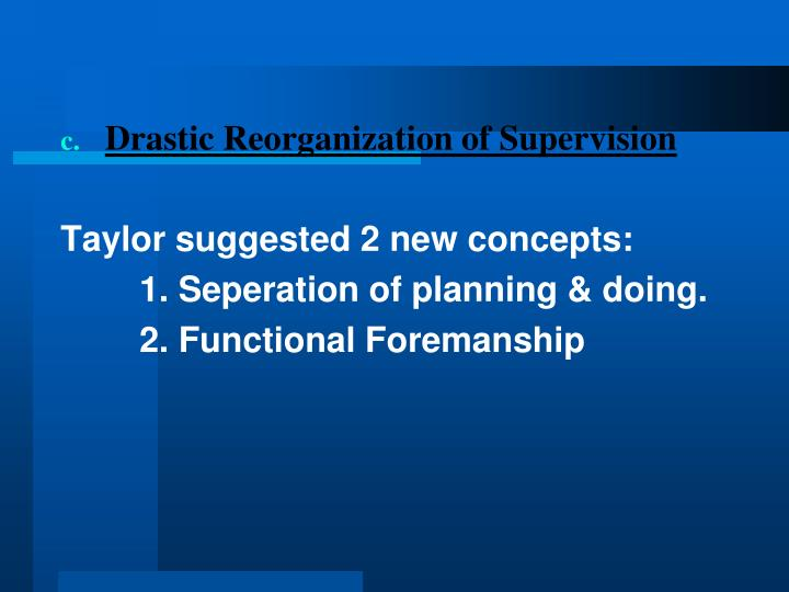 Drastic Reorganization of Supervision