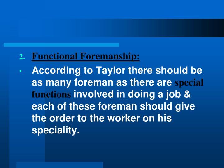Functional Foremanship:
