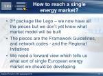 how to reach a single energy market