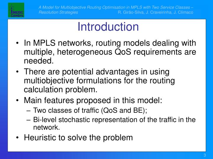 In MPLS networks, routing models dealing with multiple, heterogeneous QoS requirements are needed.