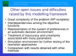 other open issues and difficulties raised by this modelling framework