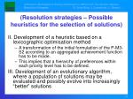 resolution strategies possible heuristics for the selection of solutions