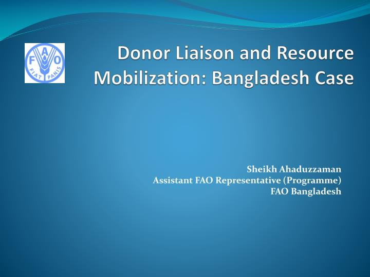 Donor liaison and resource mobilization bangladesh case