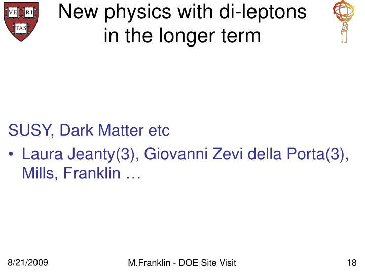 New physics with di-leptons in the longer term
