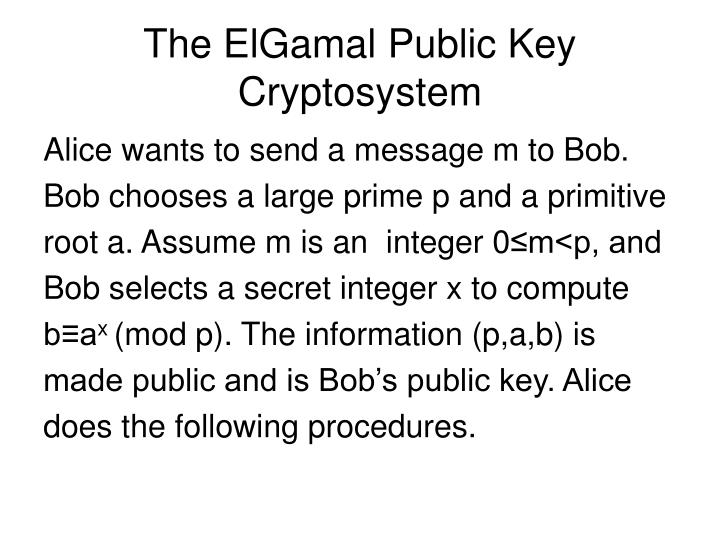The ElGamal Public Key Cryptosystem