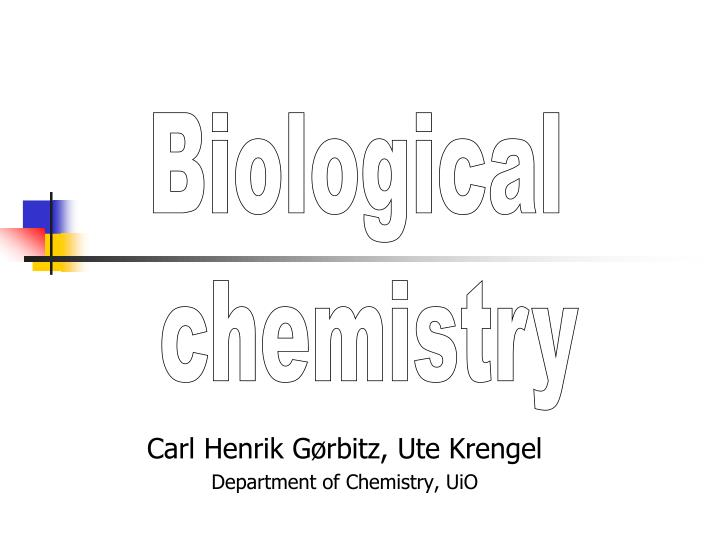 Carl henrik g rbitz ute krengel department of chemistry uio