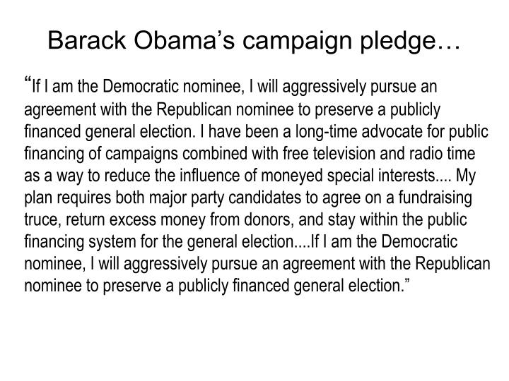 Barack Obama's campaign pledge…