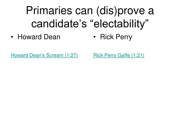 "Primaries can (dis)prove a candidate's ""electability"""