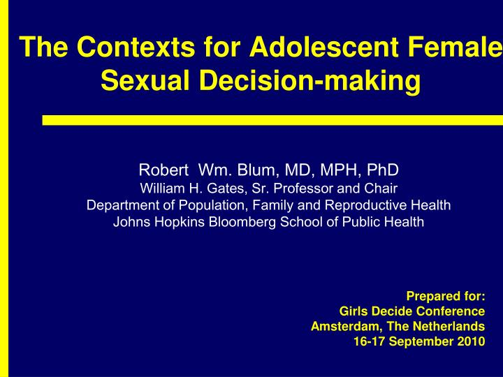 The contexts for adolescent female sexual decision making