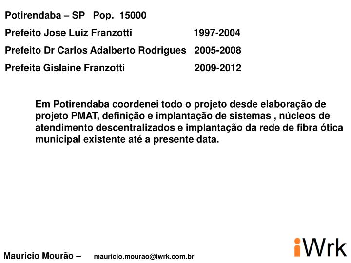 Potirendaba – SP   Pop.  15000