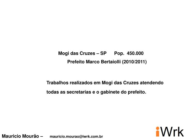 Mogi das Cruzes – SP      Pop.  450.000