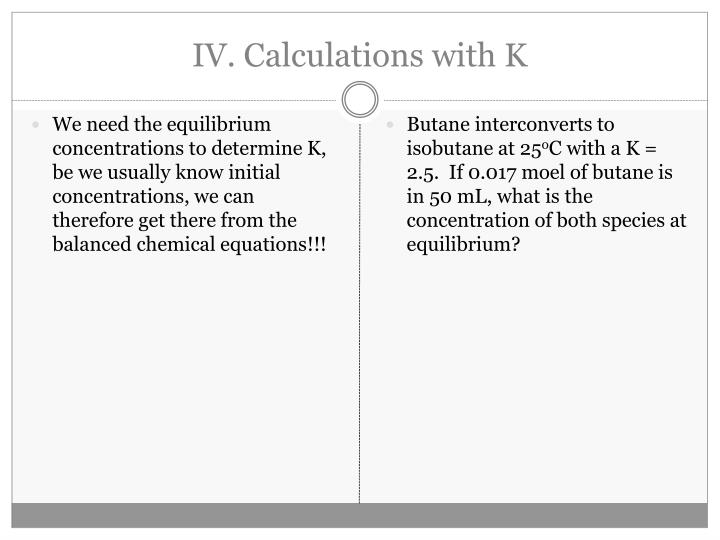 IV. Calculations with K