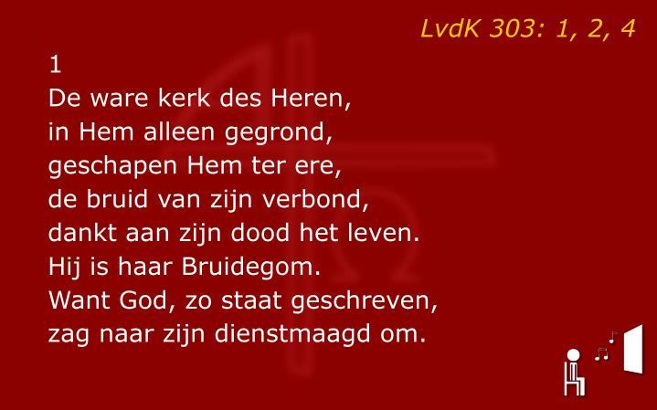 LvdK 303: 1, 2, 4