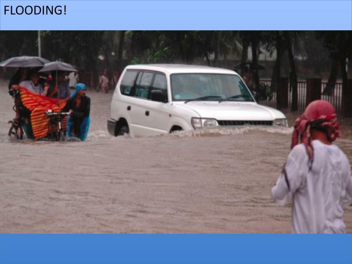 FLOODING!