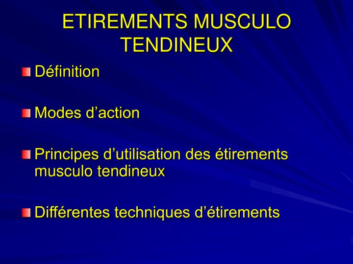 ETIREMENTS MUSCULO TENDINEUX