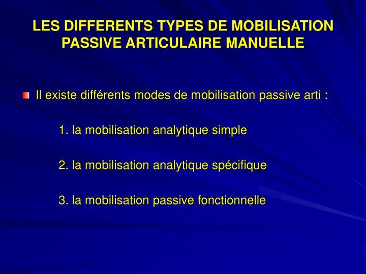 LES DIFFERENTS TYPES DE MOBILISATION PASSIVE ARTICULAIRE MANUELLE
