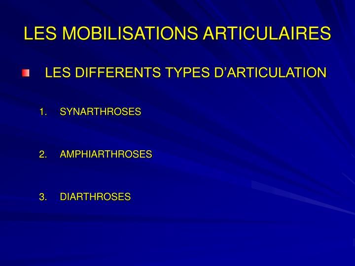 LES MOBILISATIONS ARTICULAIRES