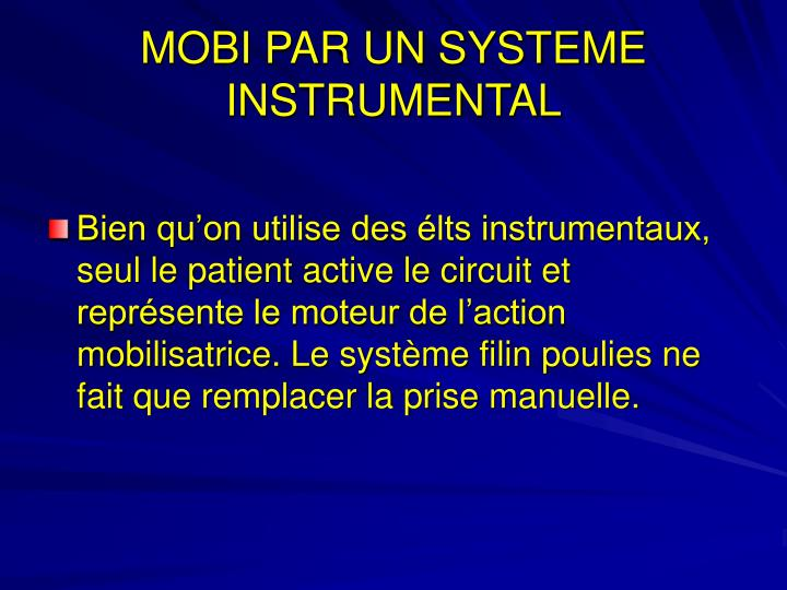 MOBI PAR UN SYSTEME INSTRUMENTAL