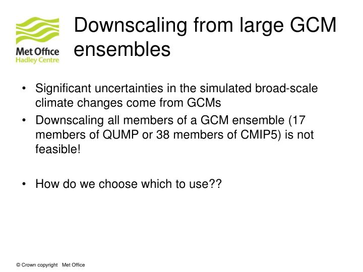Downscaling from large GCM ensembles