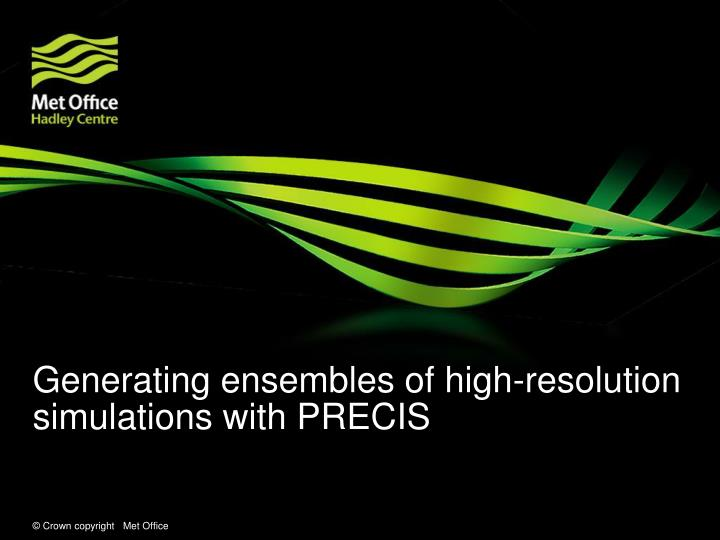 Generating ensembles of high-resolution simulations with PRECIS