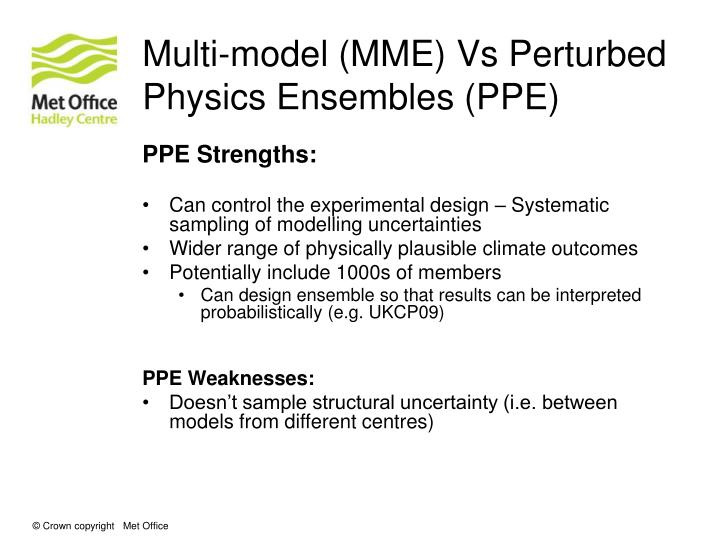 Multi-model (MME) Vs Perturbed Physics Ensembles (PPE)