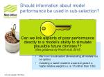 should information about model performance be used in sub selection