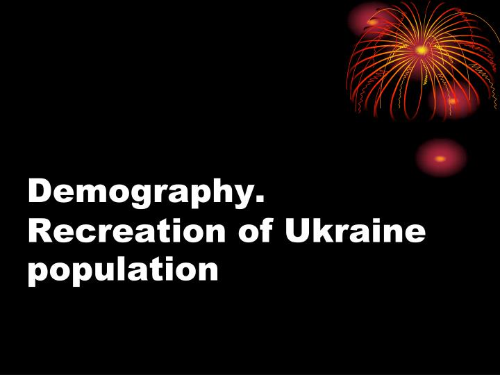 Demography recreation of ukraine population