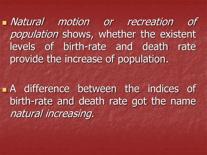 Natural motion or recreation of population