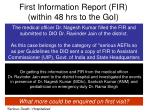 first information report fir within 48 hrs to the goi