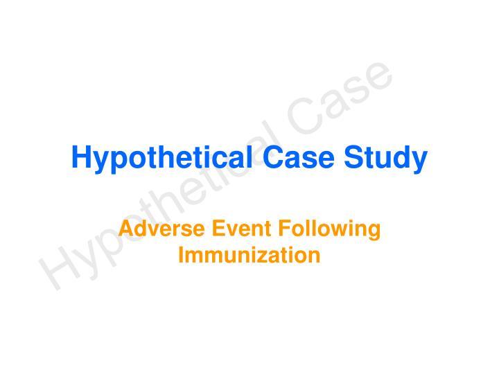 Hypothetical Case Study