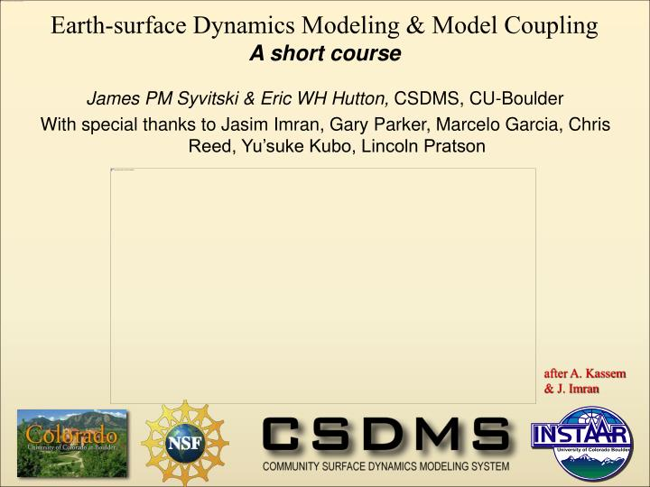 Earth-surface Dynamics Modeling & Model Coupling