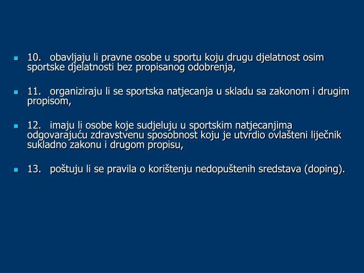 10.obavljaju li pravne osobe u sportu koju drugu djelatnost osim sportske djelatnosti bez propisanog odobrenja,