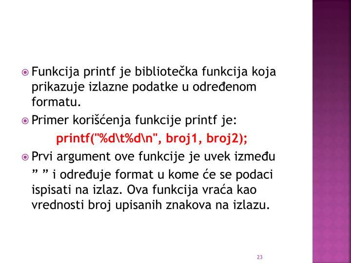 Funkcija printf je bibliote