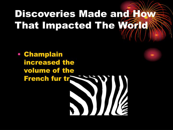 Discoveries Made and How That Impacted The World